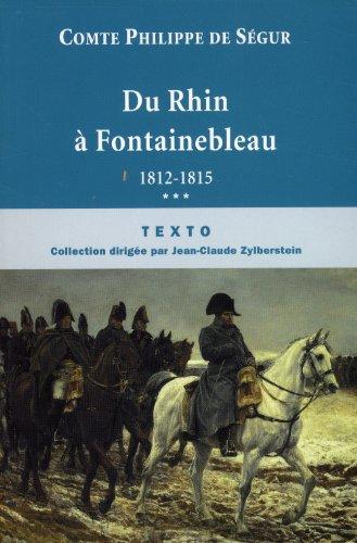 Du Rhin à Fontainebleau : 1812-1815
