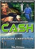 Telecharger Livres MASSACRE A MANHATTAN CASH t 2 (PDF,EPUB,MOBI) gratuits en Francaise