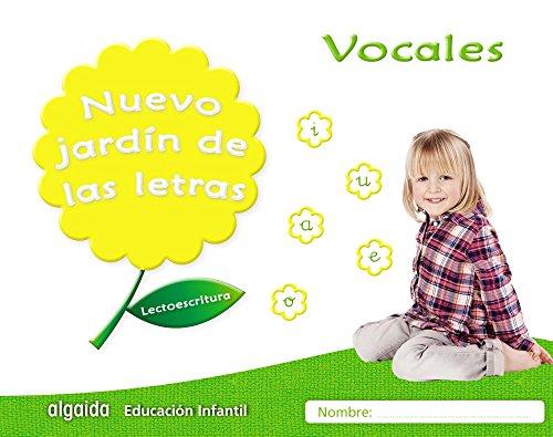 Nuevo jardín de las letras. Vocales. Educación Infantil: Lectoescritura Pauta (Educación Infantil Algaida. Lectoescritura) - 9788490677292 por María Dolores Campuzano Valiente