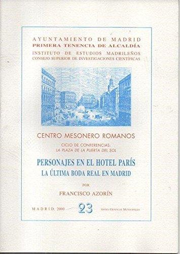 PERSONAJES EN EL HOTEL PARIS. LA ULTIMA BODA REAL EN MADRID.