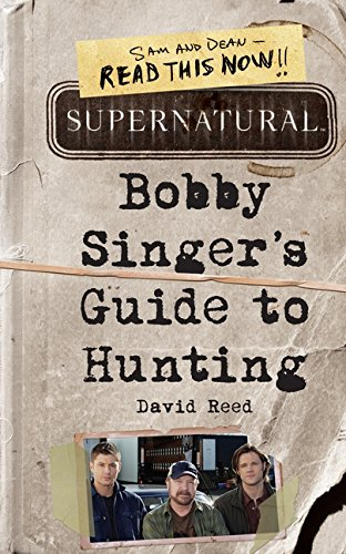 Supernatural. Bobby Singer's Guide To Hunting