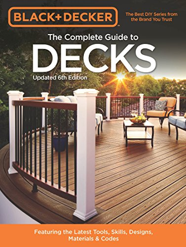 Black & Decker The Complete Guide to Decks 6th edition (Black & Decker Complete Guide) (English Edition)