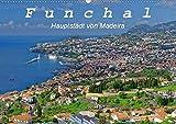 Funchal - Die Hauptstadt von Madeira (Wandkalender 2020 DIN A2 quer): Funchal ist eine moderne Hafenstadt mit vielen Sehenswürdigkeiten (Monatskalender, 14 Seiten )