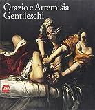 I Gentileschi. Orazio e Artemisia