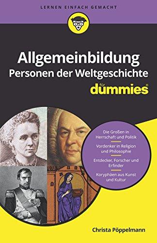 Allgemeinbildung Personen der Weltgeschichte für Dummies