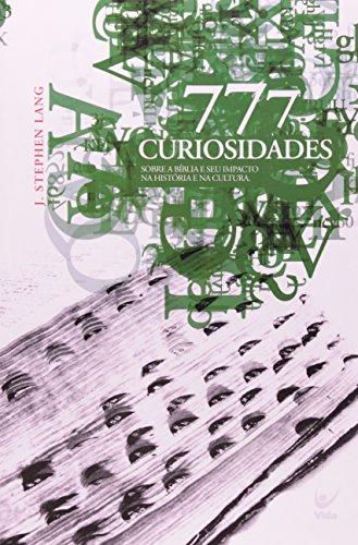 777 Curiosidades Sobre a Bíblia e Seu Impacto na História e na Cultura (Em Portuguese do Brasil)