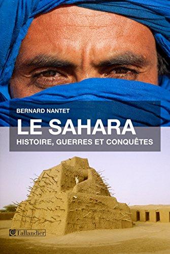 En ligne téléchargement Le Sahara: Histoire, guerres et conquêtes pdf ebook