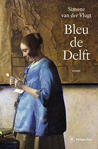 Bleu de Delft - Simone van der Vlugt (2018) sur Bookys