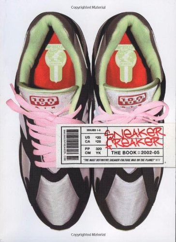 Sneaker Freaker: The Book 2002-2005