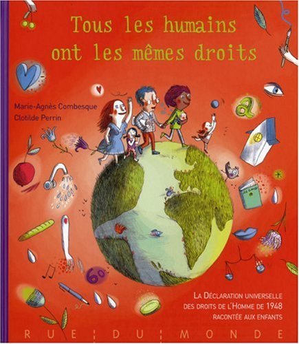 Tous les humains ont les mêmes droits : La Déclaration universelle des droits de l'Homme de 1948 racontée aux enfants par Marie-Agnès Combesque