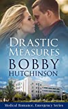 Drastic Measures (Doctor 911 Series) by Bobby Hutchinson