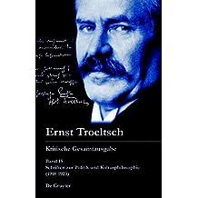 Ernst Troeltsch: Kritische Gesamtausgabe: Schriften zur Politik und Kulturphilosophie (1918-1923) (Kritische Gesamtausgabe / Critical Complete Edition, Band 15)