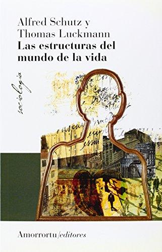 Las Estructuras Del Mundo De La Vida (Sociología)