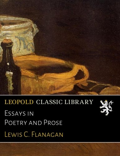 Essays in Poetry and Prose por Lewis C. Flanagan