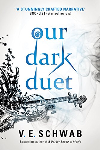 Our Dark Duet (Monsters of Verity) by [Schwab, V. E.]