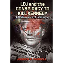 LBJ and the Conspiracy to Kill Kennedy: A Coalescence of Interests by Farrell, Joseph P. (3/1/2011)
