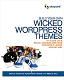 Image de Build Your Own Wicked Wordpress Themes: Create Versatile Wordpress Themes That Really Sell!