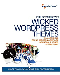 diseño web wp: Build Your Own Wicked Wordpress Themes
