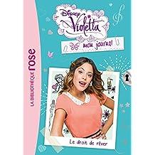 Violetta mon journal 04 - Le droit de rêver