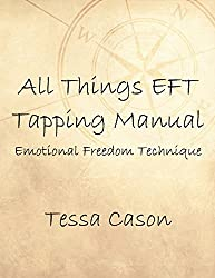 All Things EFT Tapping Manual (English Edition)