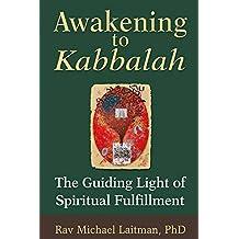 Awakening to Kabbalah: The Guiding Light of Spiritual Fulfillment (English Edition)