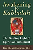 Awakening to Kabbalah: The Guiding Light of Spiritual Fulfillment