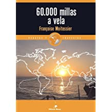 60.000 millas a vela (Relatos de regatas y travesías)