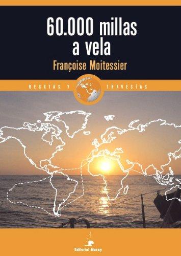 60.000 millas a vela (Relatos de regatas y travesías) por Françoise Moitessier