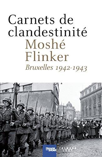 Carnets de clandestinité: Bruxelles 1942-1943