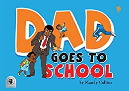 Dad Goes to School de [Collins, Mandy]