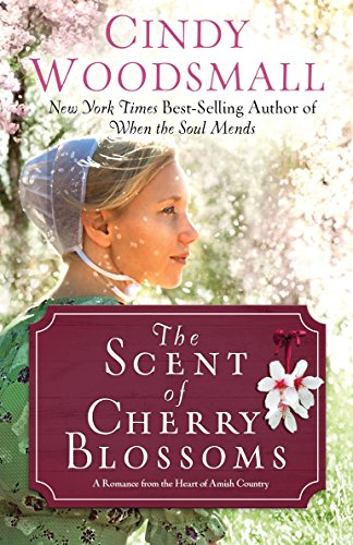 The Scent of Cherry Blossoms: A Romance from the Heart of Amish Country (Apple Ridge) -