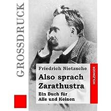 Also sprach Zarathustra (Großdruck): Ein Buch für Alle und Keinen