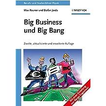 Big Business und Big Bang: Berufs- und Studienführer Physik: Berufs- Und Studienfuhrer Physik