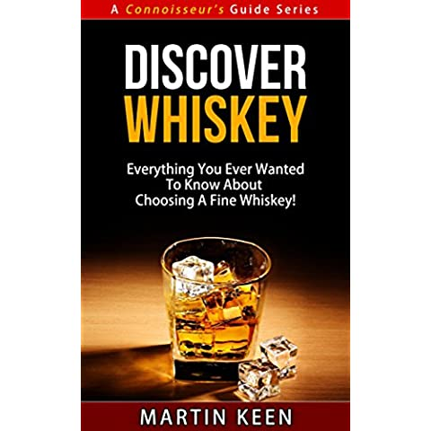 Discover Whiskey - Everything You Ever Wanted To Know About Choosing A Fine Whisky! (A Connoisseur's Guide Series) (English Edition) - Blended Whiskey