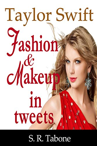 taylor-swift-fashion-and-makeup-in-tweets-lifestyle-of-americas-sweetheart-collated-on-twitter-by-a-