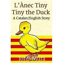 L'Ànec Tiny/Tiny the Duck: A Catalan/English Dual Language Story