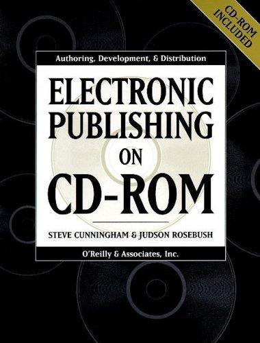 Electronic Publishing on CD-ROM par Steve Cunningham, Judson Rosebush