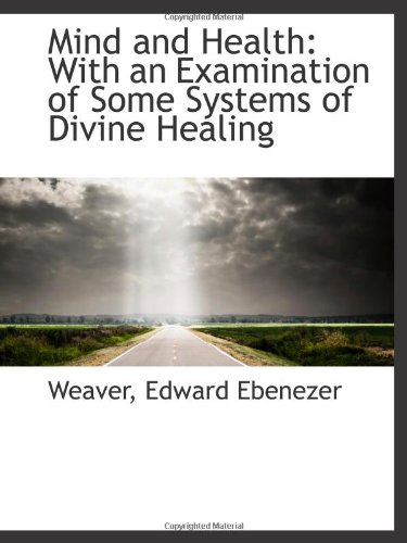 Mind and Health: With an Examination of Some Systems of Divine Healing