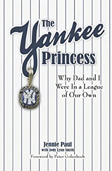 Descargar Libro It The Yankee Princess: Why Dad and I Were in a League of Our Own Formato Kindle Epub