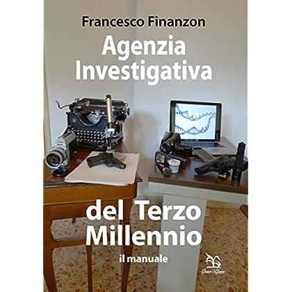 Agenzia Investigativa Del Terzo Millennio: Il Manuale