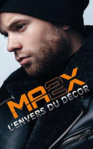 L'Envers du Décor de Ma2x par MA2X