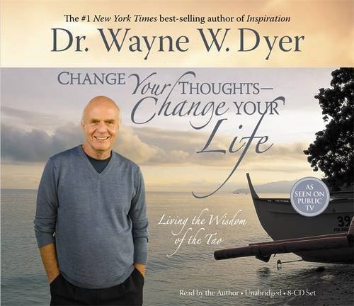 Change Your Thoughts - Change Your Life, 8-CD set: Living the Wisdom of the Tao by Dr. Wayne W. Dyer (2007-08-10)