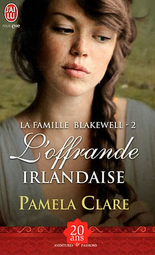 La famille Blakewell, Tome 2 : L'offrande irlandaise par Pamela Clare