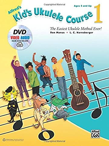 Alfred's Kid's Ukulele Course 1: The Easiest Ukulele Method Ever! (Book, DVD & Online Audio, Video &