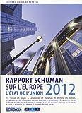 L'état de l'Union : Rapport Schuman 2012 sur l'Europe