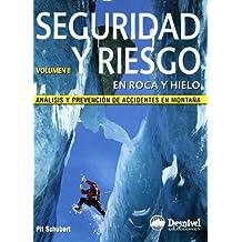Seguridad y riesgo en roca y hielo II (Manuales (desnivel))