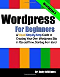 Wp Login Best Deals - Wordpress for Beginners: A Visual Step-by-Step Guide to Creating your Own Wordpress Site in Record Time, Starting from Zero!
