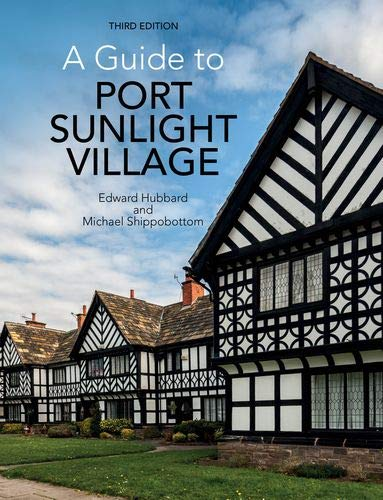 A Guide to Port Sunlight Village: Third edition