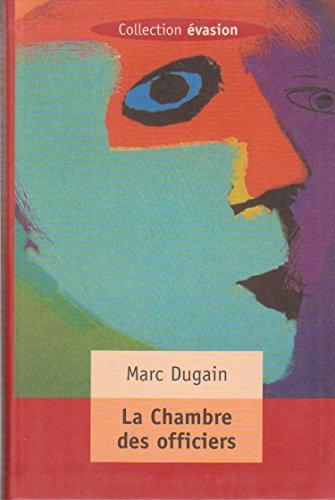 Par Marc Dugain. La Chambre Des Officiers (Évasion)