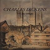 Charles Dickens e il suo tempo